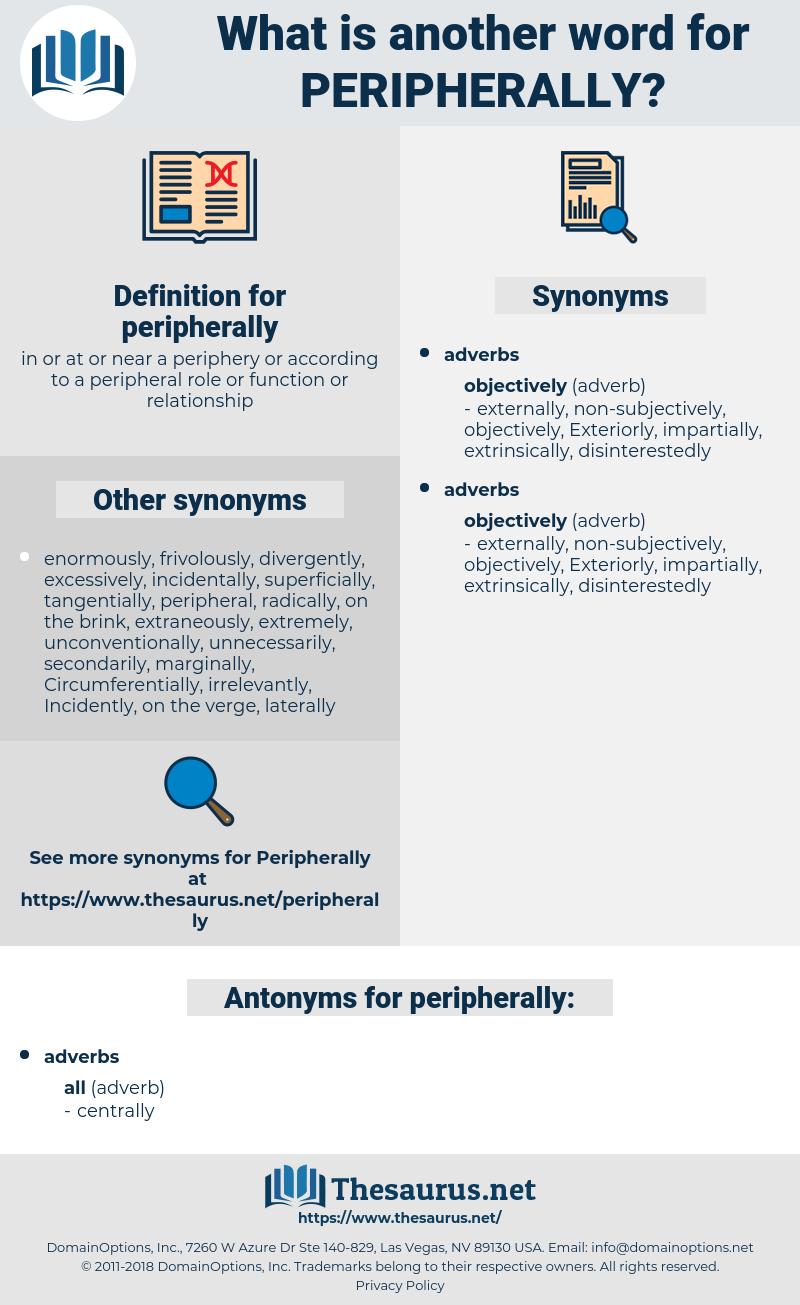 peripherally, synonym peripherally, another word for peripherally, words like peripherally, thesaurus peripherally