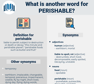 perishable, synonym perishable, another word for perishable, words like perishable, thesaurus perishable