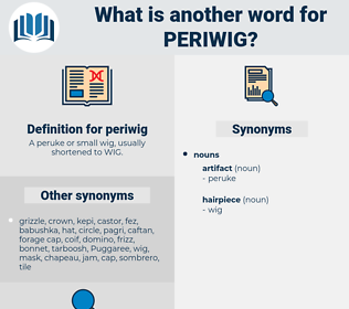 periwig, synonym periwig, another word for periwig, words like periwig, thesaurus periwig