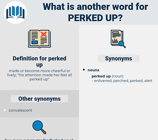 perked up, synonym perked up, another word for perked up, words like perked up, thesaurus perked up