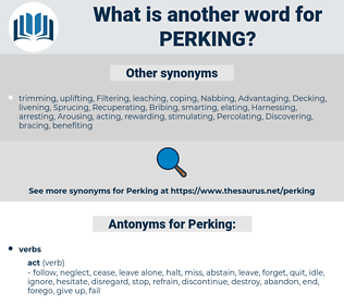 Perking, synonym Perking, another word for Perking, words like Perking, thesaurus Perking