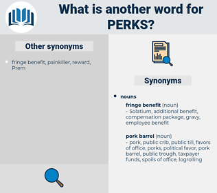 PERKS, synonym PERKS, another word for PERKS, words like PERKS, thesaurus PERKS