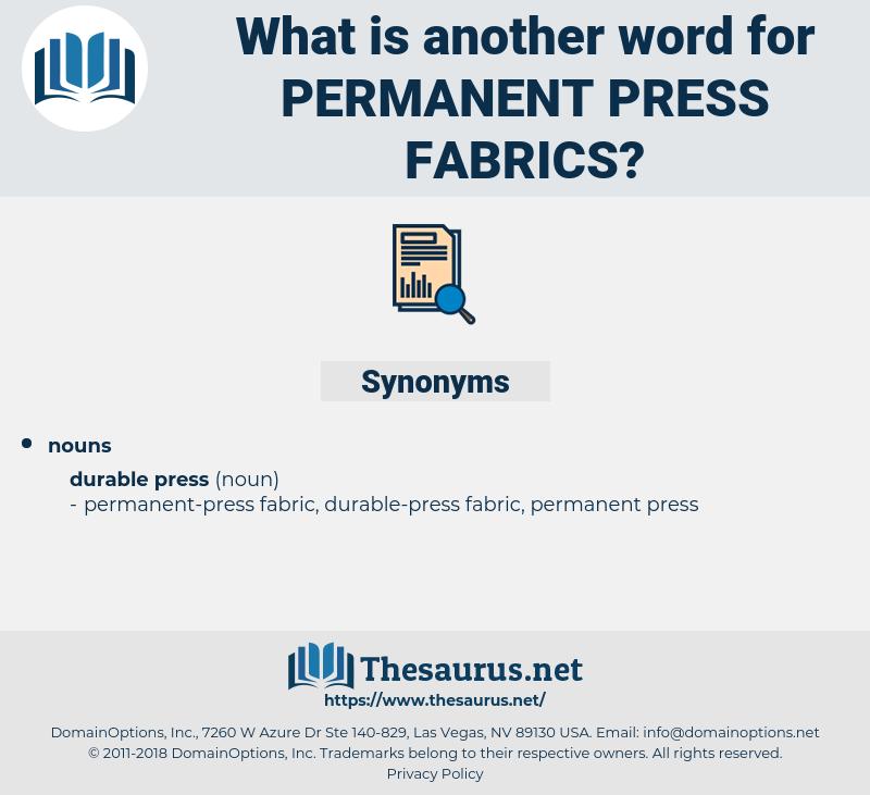 permanent-press fabrics, synonym permanent-press fabrics, another word for permanent-press fabrics, words like permanent-press fabrics, thesaurus permanent-press fabrics
