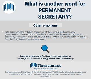 permanent secretary, synonym permanent secretary, another word for permanent secretary, words like permanent secretary, thesaurus permanent secretary