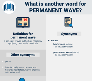 permanent wave, synonym permanent wave, another word for permanent wave, words like permanent wave, thesaurus permanent wave