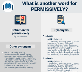 permissively, synonym permissively, another word for permissively, words like permissively, thesaurus permissively
