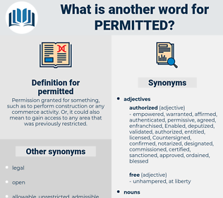 permitted, synonym permitted, another word for permitted, words like permitted, thesaurus permitted