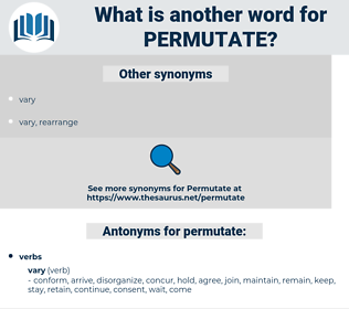 permutate, synonym permutate, another word for permutate, words like permutate, thesaurus permutate