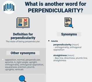 perpendicularity, synonym perpendicularity, another word for perpendicularity, words like perpendicularity, thesaurus perpendicularity
