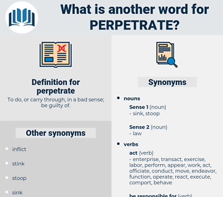perpetrate, synonym perpetrate, another word for perpetrate, words like perpetrate, thesaurus perpetrate