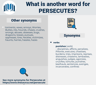 persecutes, synonym persecutes, another word for persecutes, words like persecutes, thesaurus persecutes