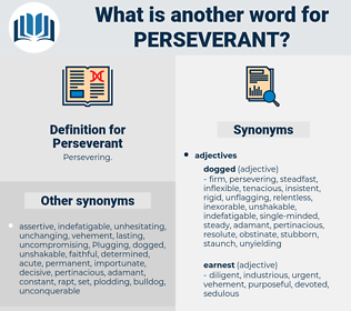 Perseverant, synonym Perseverant, another word for Perseverant, words like Perseverant, thesaurus Perseverant
