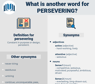 persevering, synonym persevering, another word for persevering, words like persevering, thesaurus persevering