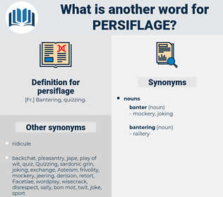persiflage, synonym persiflage, another word for persiflage, words like persiflage, thesaurus persiflage