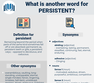 persistent, synonym persistent, another word for persistent, words like persistent, thesaurus persistent
