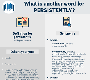 persistently, synonym persistently, another word for persistently, words like persistently, thesaurus persistently