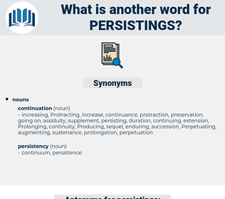 persistings, synonym persistings, another word for persistings, words like persistings, thesaurus persistings