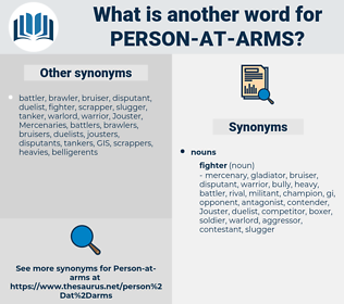 person at arms, synonym person at arms, another word for person at arms, words like person at arms, thesaurus person at arms