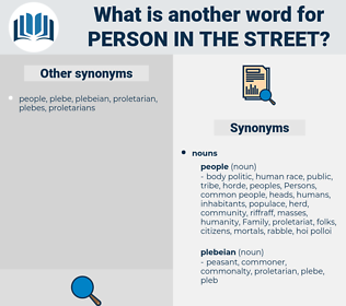 person in the street, synonym person in the street, another word for person in the street, words like person in the street, thesaurus person in the street
