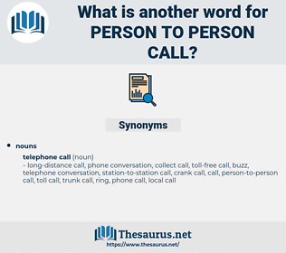 person-to-person call, synonym person-to-person call, another word for person-to-person call, words like person-to-person call, thesaurus person-to-person call