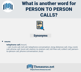 person-to-person calls, synonym person-to-person calls, another word for person-to-person calls, words like person-to-person calls, thesaurus person-to-person calls