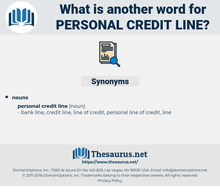 personal credit line, synonym personal credit line, another word for personal credit line, words like personal credit line, thesaurus personal credit line
