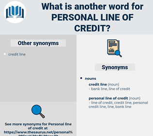 personal line of credit, synonym personal line of credit, another word for personal line of credit, words like personal line of credit, thesaurus personal line of credit