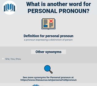 personal pronoun, synonym personal pronoun, another word for personal pronoun, words like personal pronoun, thesaurus personal pronoun