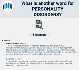 Personality Disorders, synonym Personality Disorders, another word for Personality Disorders, words like Personality Disorders, thesaurus Personality Disorders