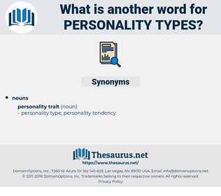 personality types, synonym personality types, another word for personality types, words like personality types, thesaurus personality types