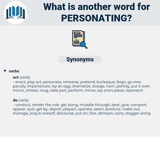 Personating, synonym Personating, another word for Personating, words like Personating, thesaurus Personating
