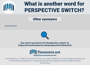 perspective switch, synonym perspective switch, another word for perspective switch, words like perspective switch, thesaurus perspective switch