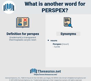 perspex, synonym perspex, another word for perspex, words like perspex, thesaurus perspex