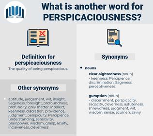 perspicaciousness, synonym perspicaciousness, another word for perspicaciousness, words like perspicaciousness, thesaurus perspicaciousness