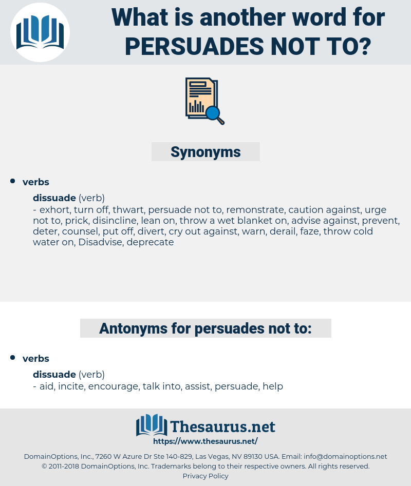 persuades not to, synonym persuades not to, another word for persuades not to, words like persuades not to, thesaurus persuades not to