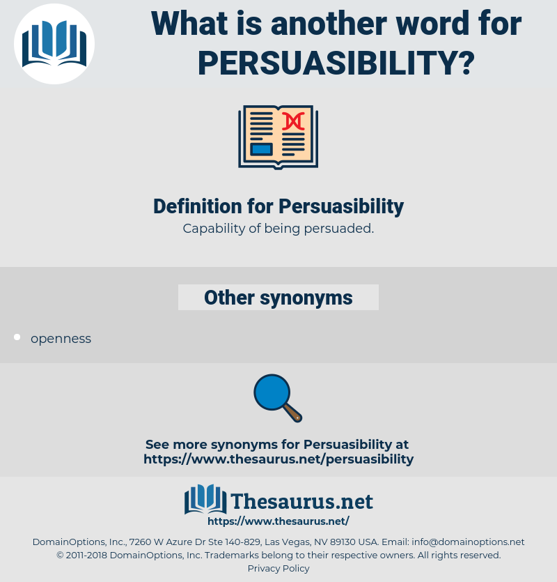 Persuasibility, synonym Persuasibility, another word for Persuasibility, words like Persuasibility, thesaurus Persuasibility