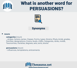 persuasions, synonym persuasions, another word for persuasions, words like persuasions, thesaurus persuasions