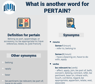 pertain, synonym pertain, another word for pertain, words like pertain, thesaurus pertain