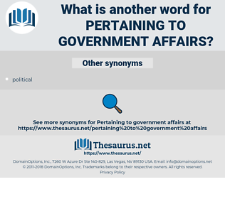 pertaining to government affairs, synonym pertaining to government affairs, another word for pertaining to government affairs, words like pertaining to government affairs, thesaurus pertaining to government affairs