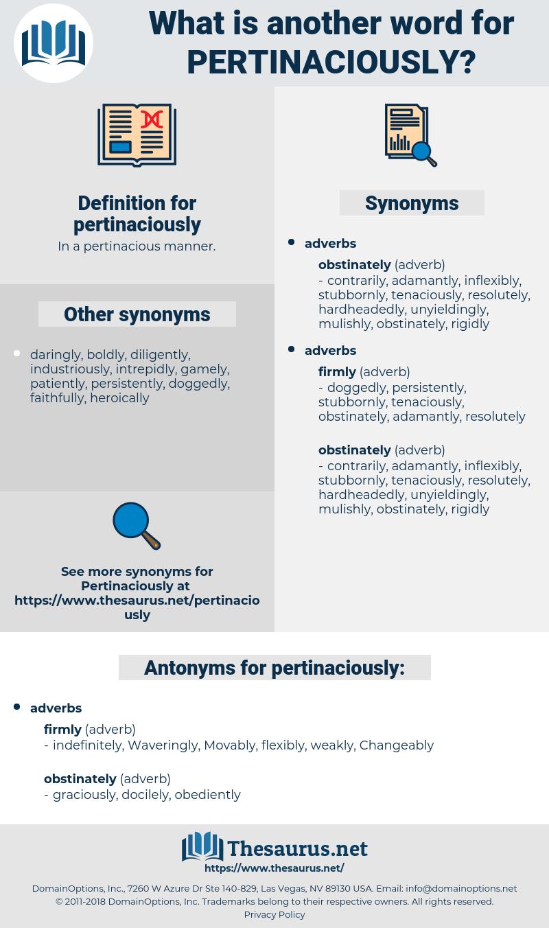 pertinaciously, synonym pertinaciously, another word for pertinaciously, words like pertinaciously, thesaurus pertinaciously