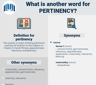 pertinency, synonym pertinency, another word for pertinency, words like pertinency, thesaurus pertinency