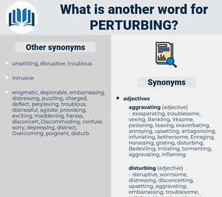 perturbing, synonym perturbing, another word for perturbing, words like perturbing, thesaurus perturbing