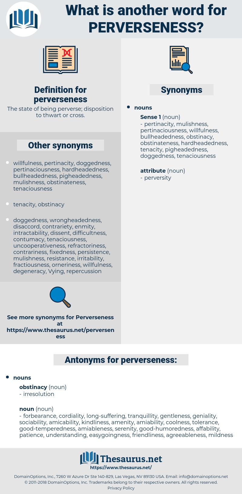 perverseness, synonym perverseness, another word for perverseness, words like perverseness, thesaurus perverseness