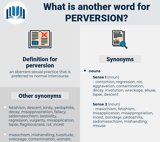 perversion, synonym perversion, another word for perversion, words like perversion, thesaurus perversion