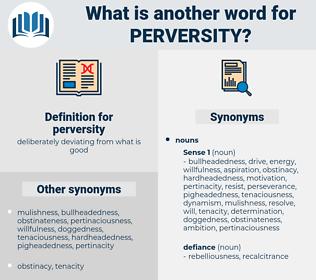 perversity, synonym perversity, another word for perversity, words like perversity, thesaurus perversity