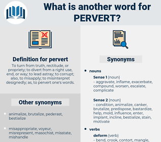 pervert, synonym pervert, another word for pervert, words like pervert, thesaurus pervert