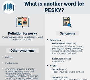 pesky, synonym pesky, another word for pesky, words like pesky, thesaurus pesky