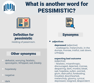 pessimistic, synonym pessimistic, another word for pessimistic, words like pessimistic, thesaurus pessimistic