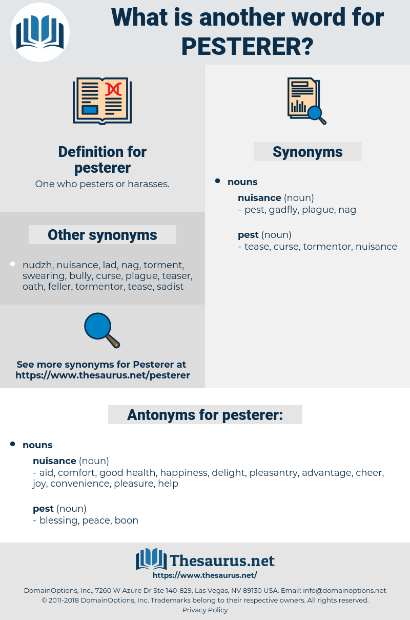 pesterer, synonym pesterer, another word for pesterer, words like pesterer, thesaurus pesterer