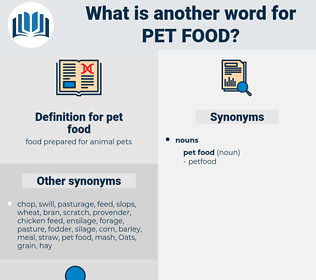 pet food, synonym pet food, another word for pet food, words like pet food, thesaurus pet food